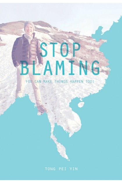 Stop Blaming You Can Make Things Happen Too!